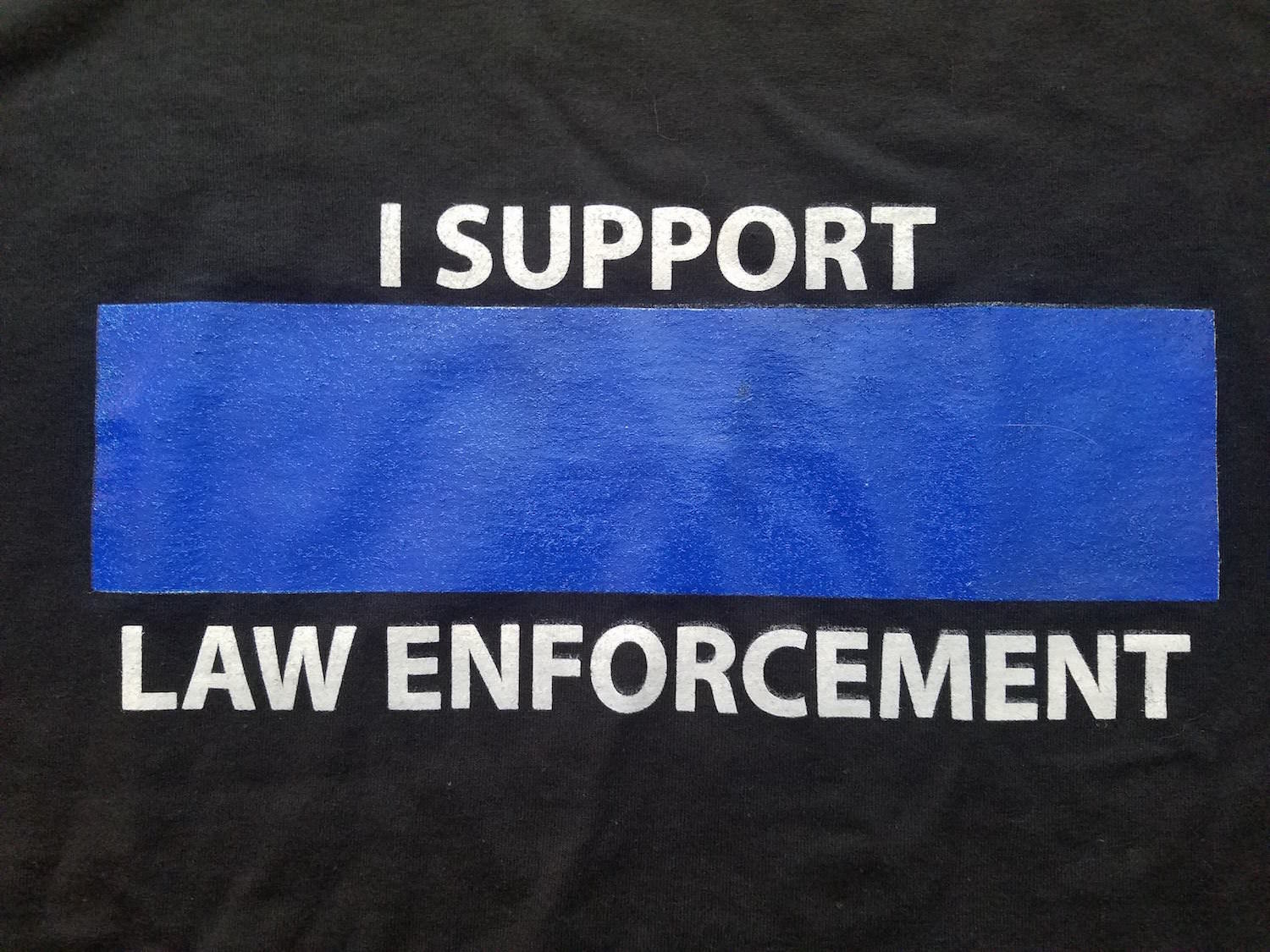 Have you gotten your I support law enforcement t-shirt there is still time