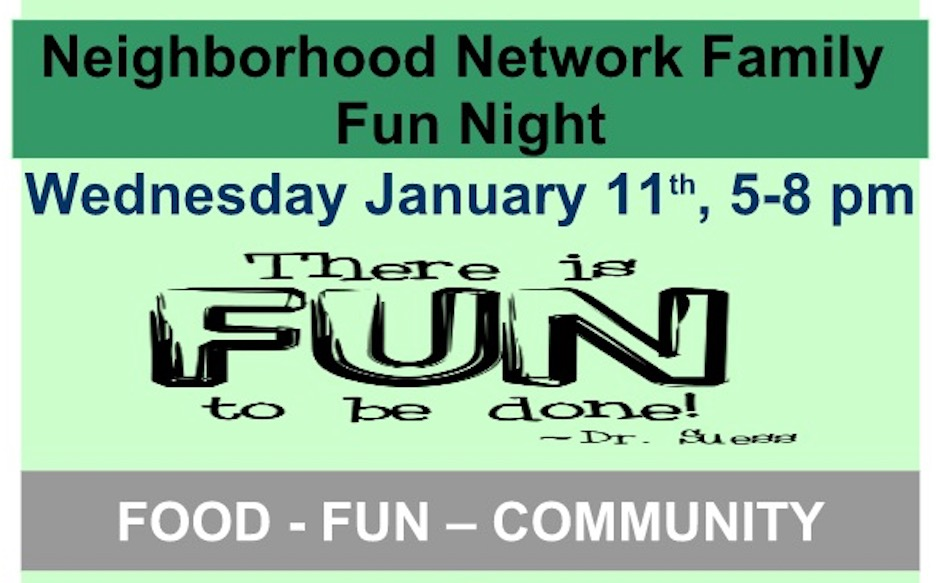 Come join the fun Neighborhood Network Family Fun Night