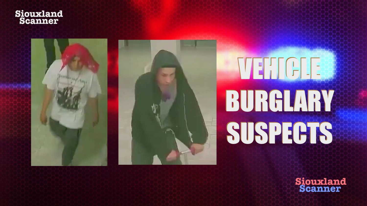 Do you know these suspected car burglary suspects